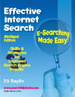 Effective Internet Search: E-Searching Made Easy! (Paperback)