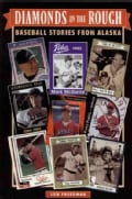 Diamonds in the Rough: Baseball Stories from Alaska (Paperback)