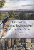 Creating the National Environmental Master Plan-2006: Including the Ten Required Action Steps (Paperback)