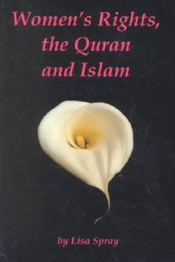 Women's Rights, the Quran and Islam: My Heart's Surprise...a Personal Reconciliation (Paperback)
