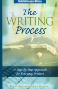 The Writing Process: A Step-by-Step Approach for Everyday Writers (Paperback)