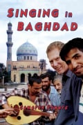 Singing in Baghdad: A Musical Mission of Peace (Paperback)