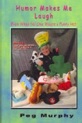 Humor Makes Me Laugh - Even When No One Wears a Funny Hat (Hardcover)