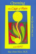 Opening the Cage of Pain With EFT: Let Your Spirit Fly Free (Paperback)