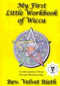 My First Little Workbook of Wicca: A Child's Guide to Wicca Through Interactive Play (Paperback)