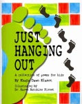 Just Hanging Out: A Collection of Poems for Kids (Paperback)
