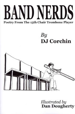 Band Nerds Poetry from the 13th Chair Trombone Player (Paperback)