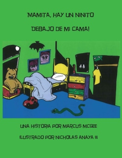 Mamita, Hay Un Ninito Debajo De Mi Cama! / Mammy, theres a little boy under my bed! (Paperback)
