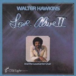 Walter Hawkins - Love Alive II