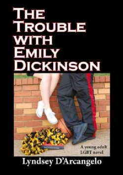 The Trouble With Emily Dickinson (Paperback)