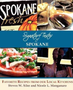 Signature Tastes of Spokane: Favorite Recipes of Our Local Restaurants (Paperback)