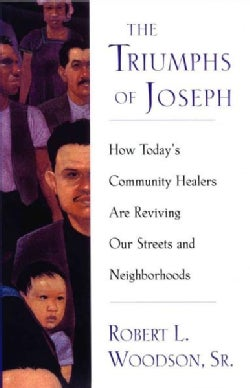 The Triumphs of Joseph: How Todays Community Healers Are Reviving Our Streets and Neighborhoods (Paperback)