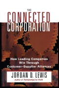 Connected Corporation: How Leading Companies Manage Customer-supplier Alliances (Paperback)