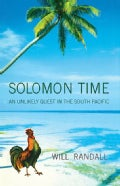 Solomon Time: An Unlikely Quest in the South Pacific (Paperback)
