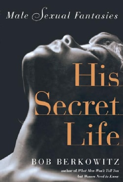 His Secret Life: Male Sexual Fantasies (Paperback)
