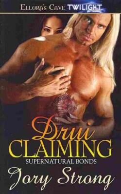 Supernatural Bonds: Drui Claiming (Paperback)