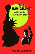 The Immigrant: A Collection of 120 Short Stories (Paperback)