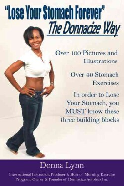 Lose Your Stomach Forever the Donnacize Way (Paperback)