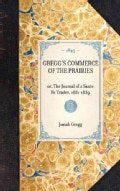 Gregg's Commerce of the Prairies (Hardcover)