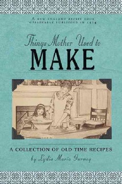 Things Mother Used to Make (Paperback)