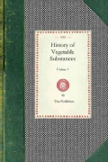 History of Vegetable Substances (Paperback)