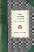 Sunset All-Western Cook Book: How to Select, Prepard, Cook, and Serve (Paperback)