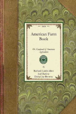 American Farm Book: Or, Compend of American Agriculture (Paperback)