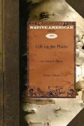 Life on the Plains and Among the Diggings (Paperback)