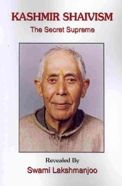 Kashmir Shaivism: The Secret Supreme (Paperback)