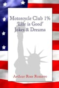Motorcycle Club 1%: Life Is Good: Jokes & Dreams (Paperback)