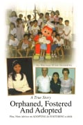 Orphaned, Fostered and Adopted: A True Story (Paperback)
