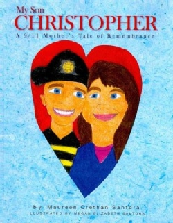 My Son Christopher: A 9/11 Mother's Tale of Remembrance (Paperback)
