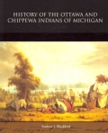 History of the Ottawa and Chippewa Indians of Michigan (Paperback)