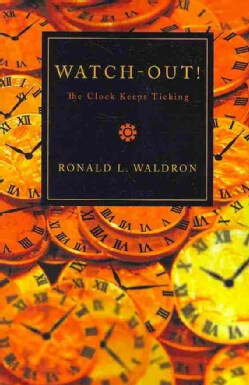 Watch-Out!: The Clock Keeps Ticking (Paperback)