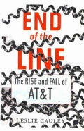 End of the Line: The Rise and Fall of At&t (Paperback)