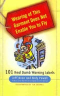 Wearing of This Garment Does Not Enable You to Fly: 101 Real Dumb Warning Labels (Paperback)