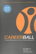 CareerBall: The Sport Athletes Play When They're Through Playing Sports: 2010 Employment Trrends Edition (Paperback)