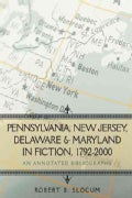 Pennsylvania, New Jersey, Delaware & Maryland in Fiction, 1792-2000: An Annotated Bibliography (Paperback)