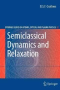 Semiclassical Dynamics and Relaxation (Paperback)