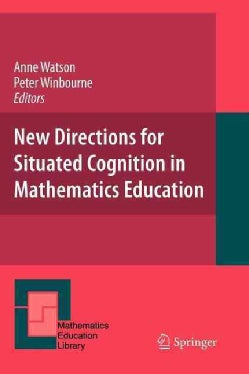 New Directions for Situated Cognition in Mathematics Education (Paperback)