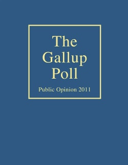 The Gallup Poll: Public Opinion 2011 (Hardcover)