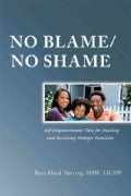 No Blame/No Shame: Self-empowerment Tools for Healing and Building Stronger Families (Paperback)