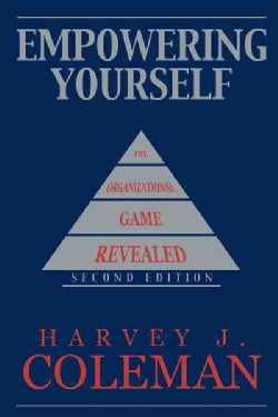 Empowering Yourself: The Organizational Game Revealed (Hardcover)