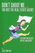 Dont Shoot MeIm Just the Real Estate Agent!: 100 Risks for Sellers, Buyers, and Agents (Paperback)