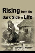 Rising from the Dark Side of Life: One Man's Spiritual Journey from Fear to Enlightenment (Paperback)