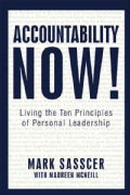 Accountability Now!: Living the Ten Principles of Personal Leadership (Hardcover)