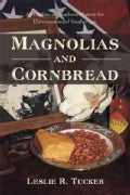 Magnolias and Cornbread: An Outline of Southern History for Unreconstructed Southerners (Paperback)