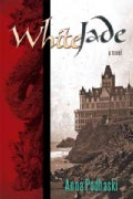 White Jade: A Novel (Hardcover)