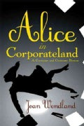 Alice in Corporateland: A Curiouser and Curiouser Bizness (Paperback)