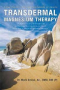 Transdermal Magnesium Therapy: A New Modality for the Maintenance of Health (Hardcover)